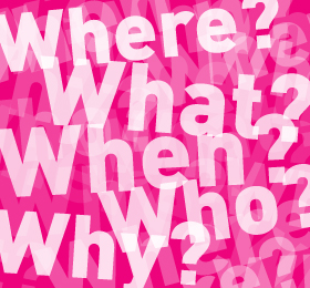 Who, What, Where, When and Why